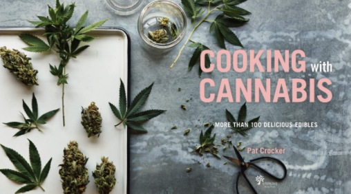 Cooking with Cannabis: More than 100 Delicious Edibles
